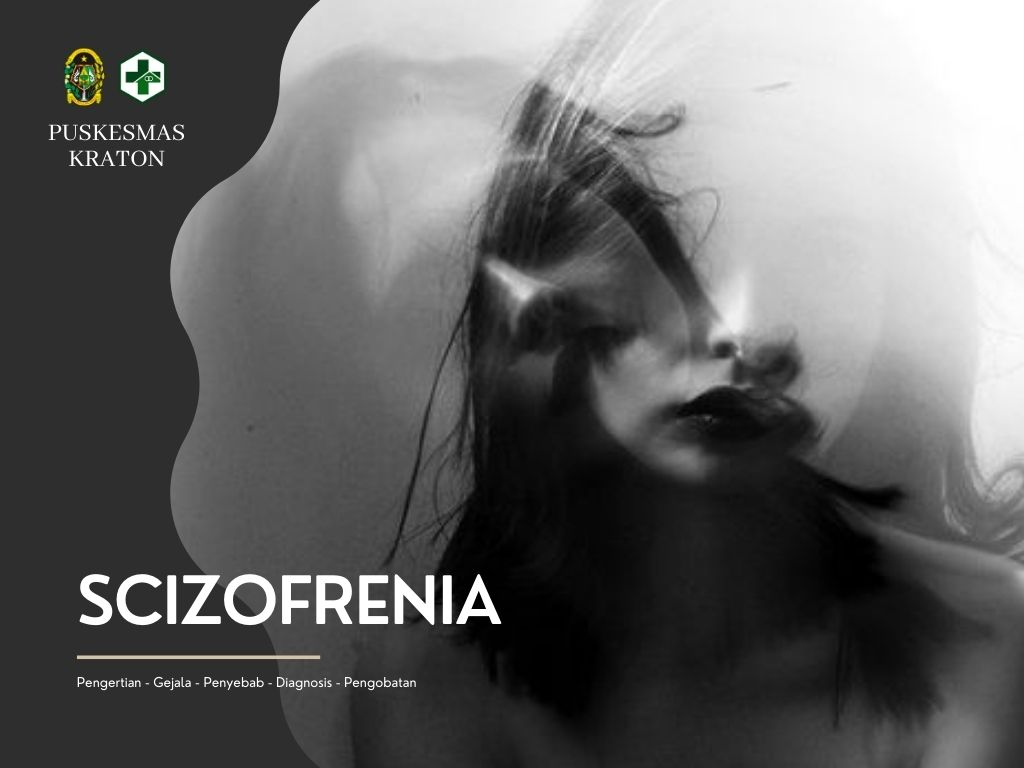 Mengenal Skizofrenia Lebih Dekat